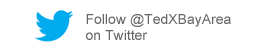 Follow @TedxBayArea on twitter